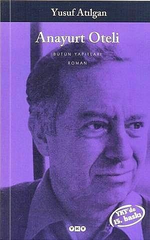 """""""Anayurt Oteli"""", (1973) Yusuf Atılgan"""