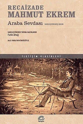 """""""Araba Sevdası"""", (1898) Recâizâde Mahmut Ekrem"""