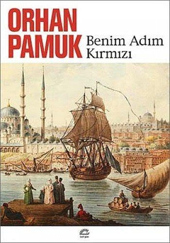 """""""Benim Adım Kırmızı"""", (1998) Orhan Pamuk"""